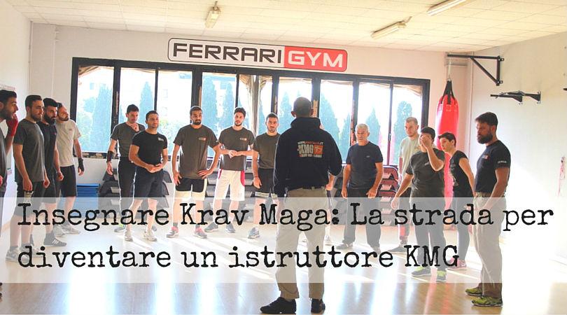 Insegnare Krav Maga: La strada per diventare un istruttore KMG