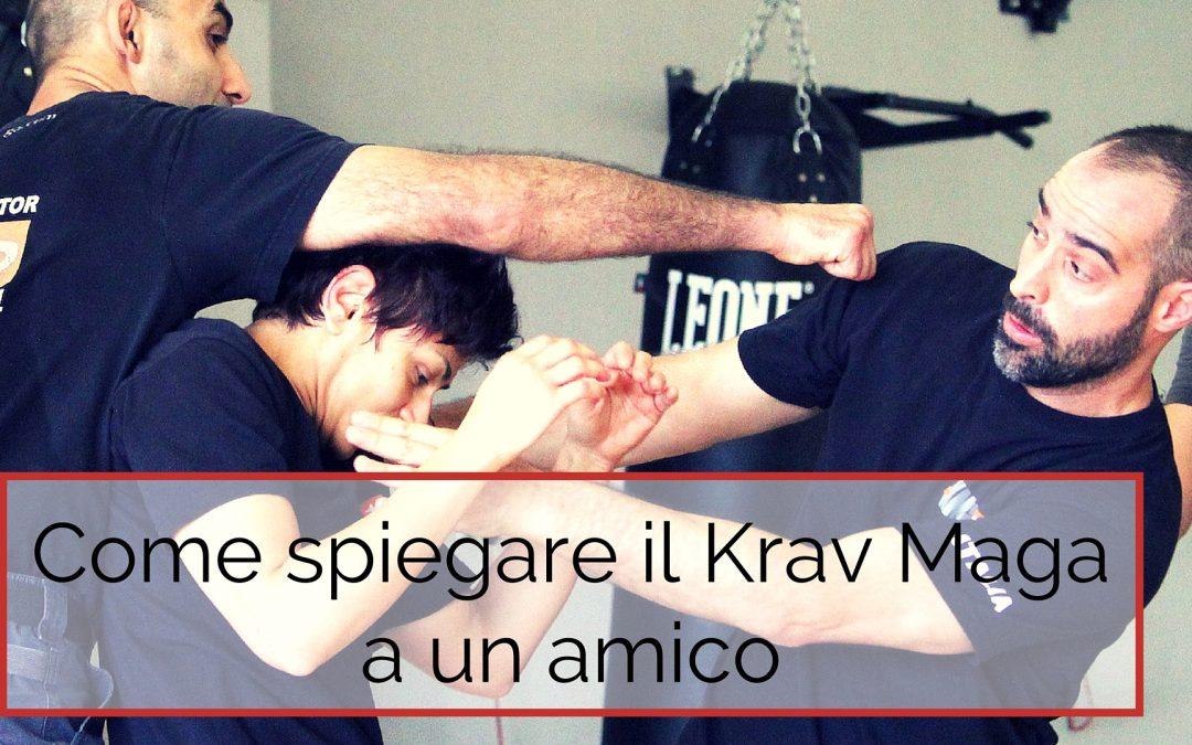 Come spiegare il Krav Maga ad un amico