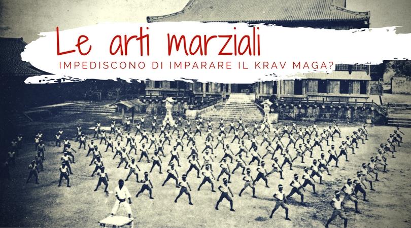 Le arti marziali impediscono l'apprendimento del Krav Maga?