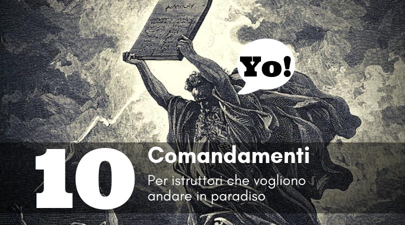 I 10 comandamenti del buon istruttore